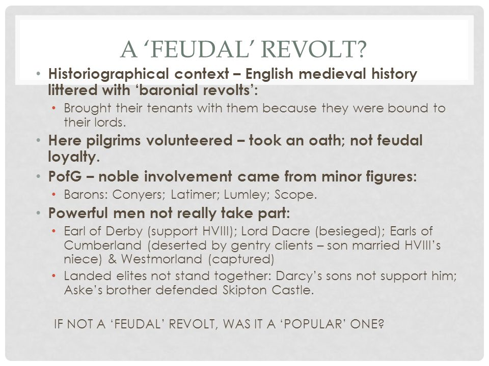 A 'Feudal' revolt Historiographical context – English medieval history littered with 'baronial revolts':