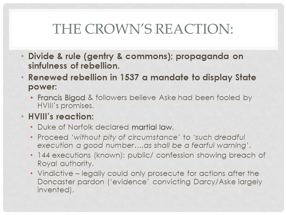 The Crown's reaction: Divide & rule (gentry & commons); propaganda on sinfulness of rebellion.
