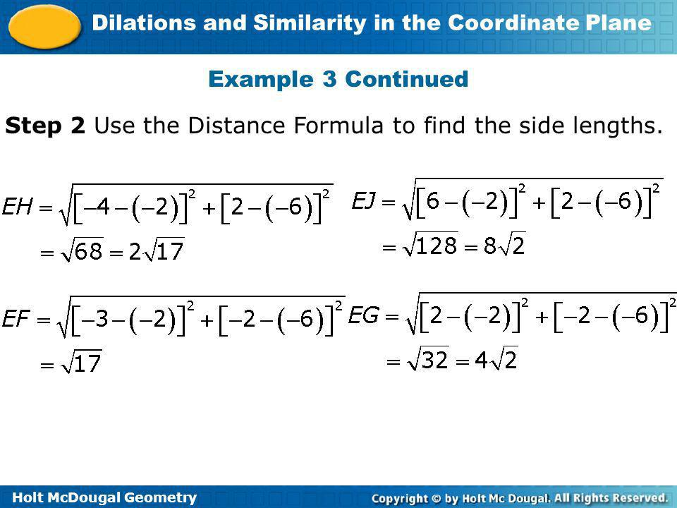 Example 3 Continued Step 2 Use the Distance Formula to find the side lengths.