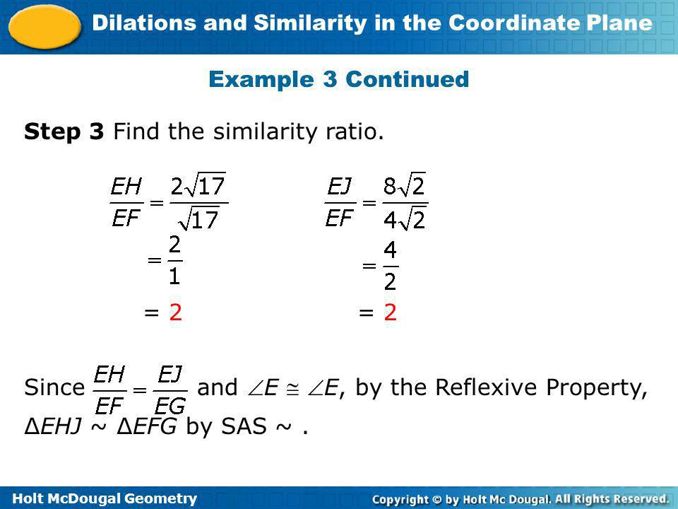Example 3 Continued Step 3 Find the similarity ratio.