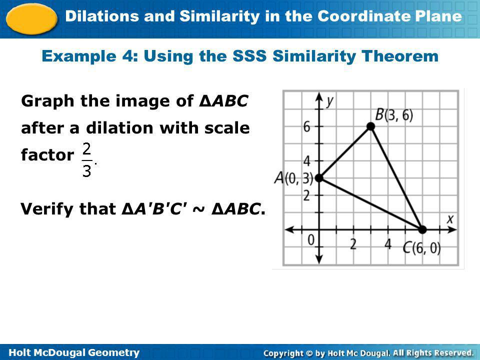 Example 4: Using the SSS Similarity Theorem
