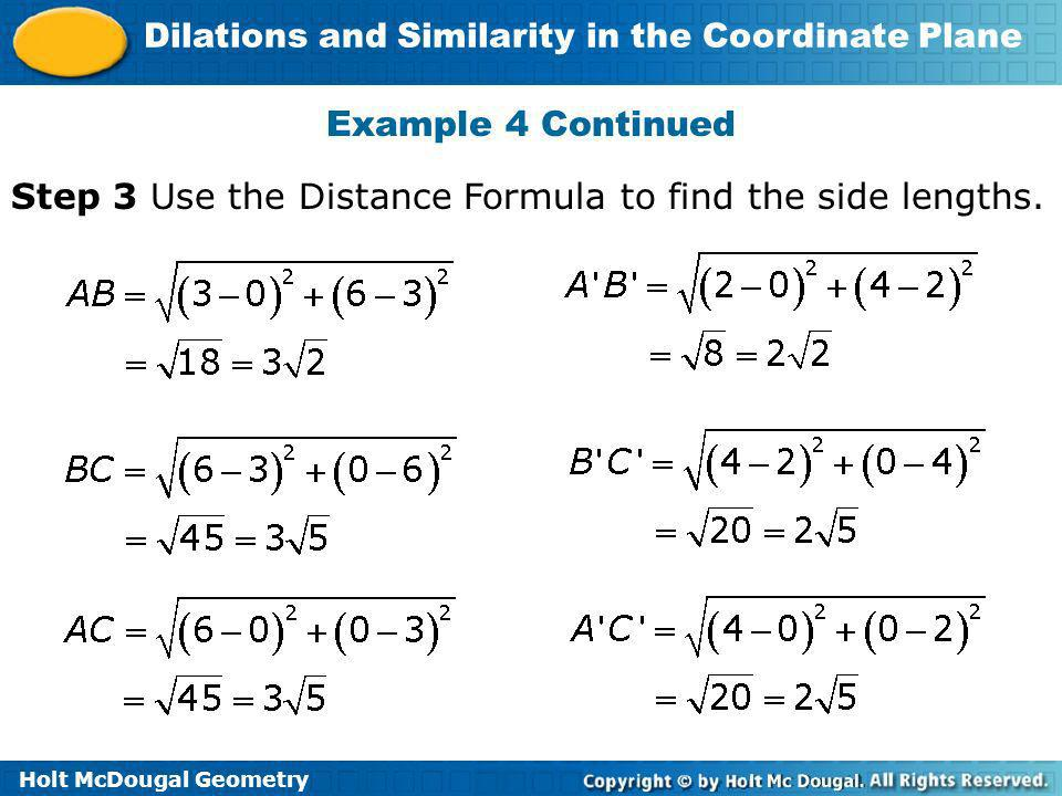 Example 4 Continued Step 3 Use the Distance Formula to find the side lengths.
