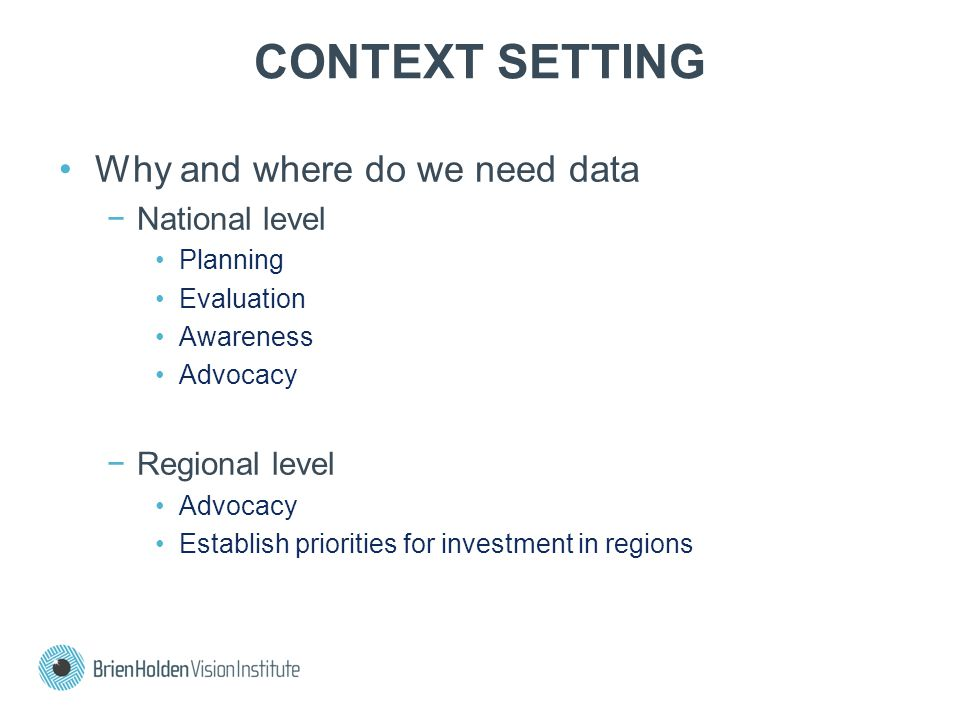 CONTEXT SETTING Why and where do we need data National level