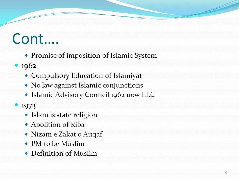 Cont…. 1962 1973 Promise of imposition of Islamic System