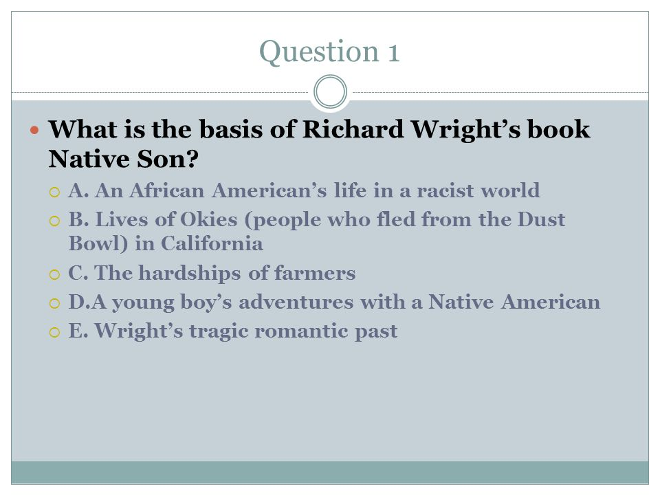 Question 1 What is the basis of Richard Wright's book Native Son