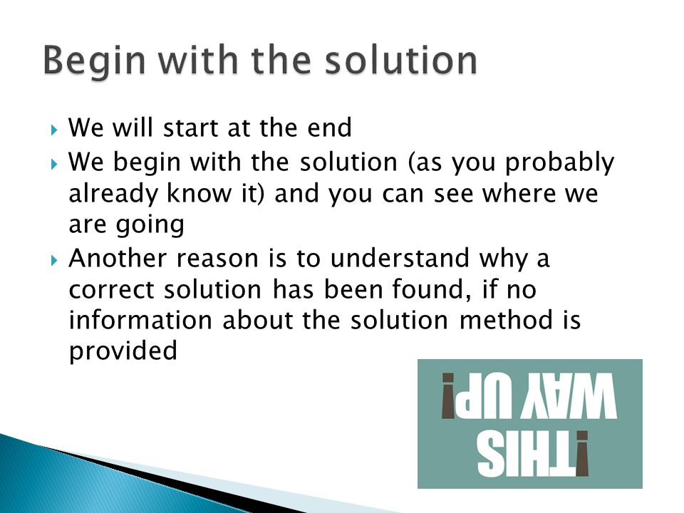 Begin with the solution