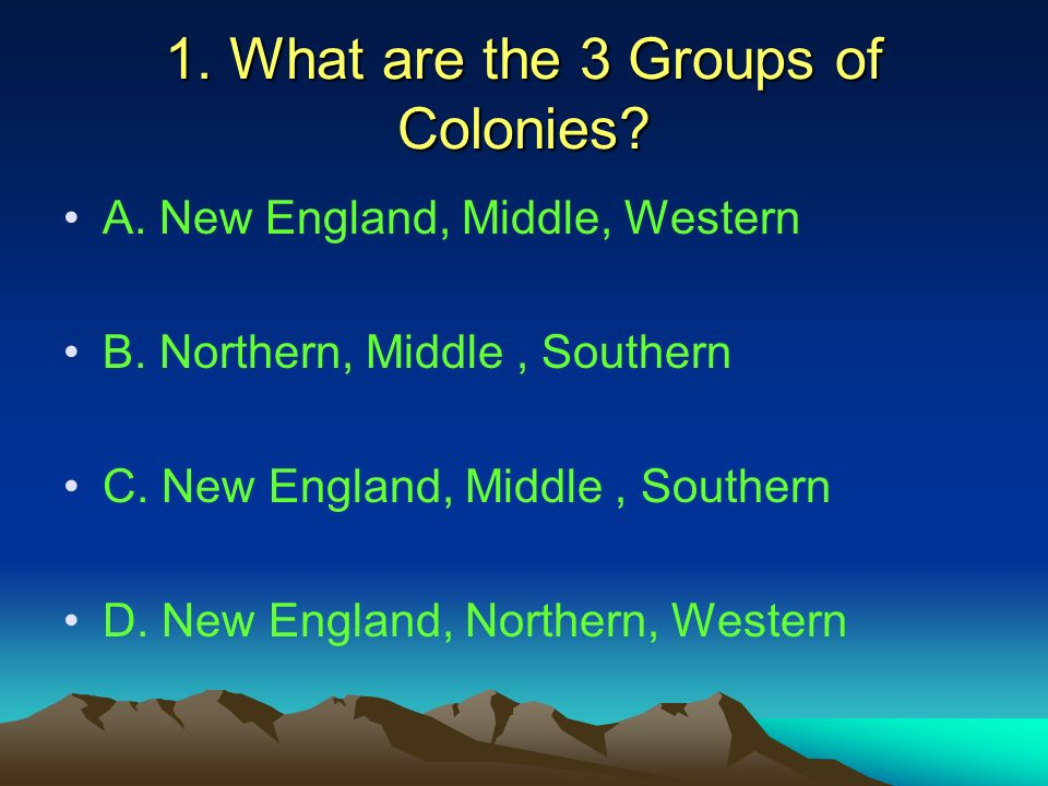 1. What are the 3 Groups of Colonies