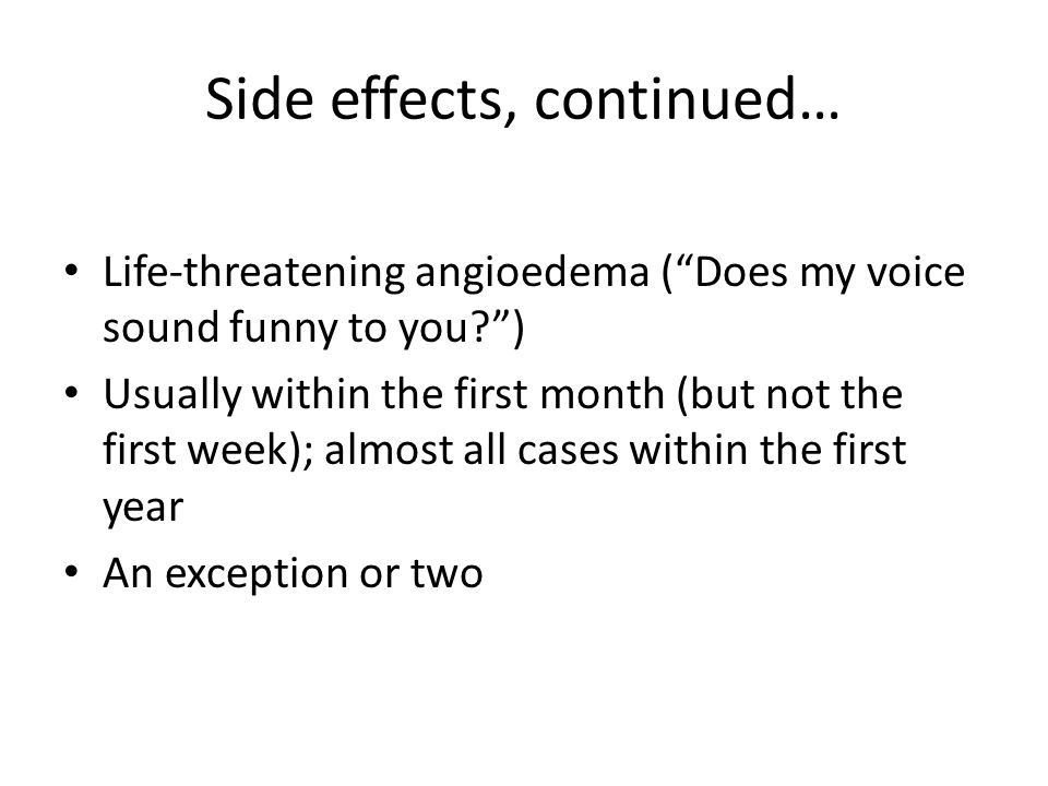 Side effects, continued…