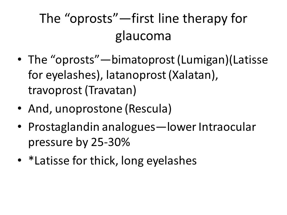 The oprosts —first line therapy for glaucoma