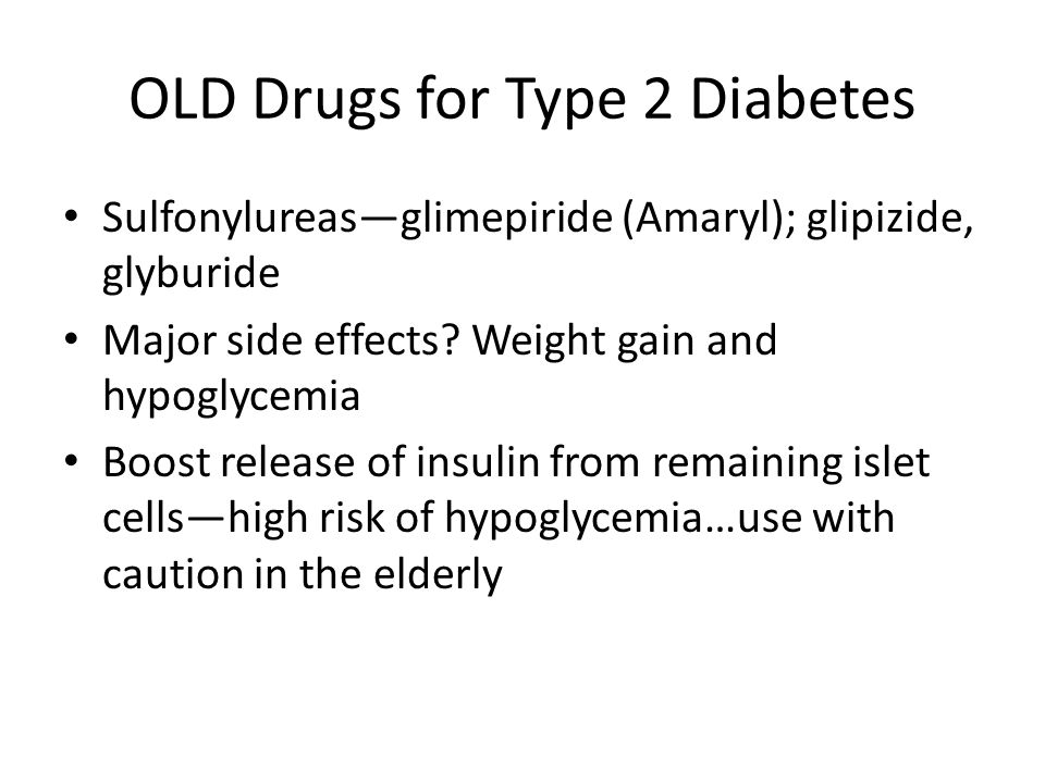 OLD Drugs for Type 2 Diabetes