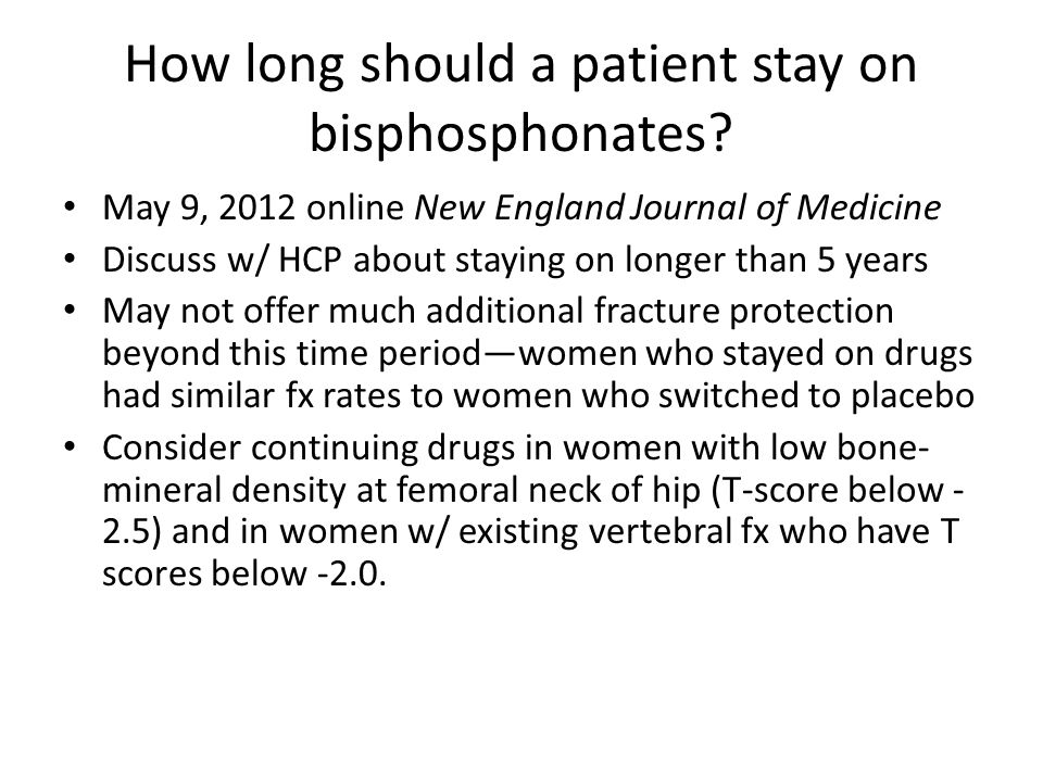 How long should a patient stay on bisphosphonates