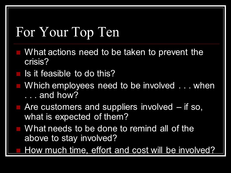 For Your Top Ten What actions need to be taken to prevent the crisis