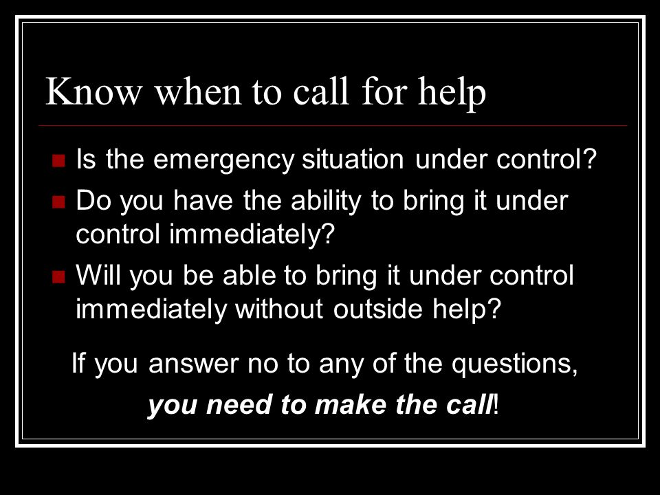Know when to call for help