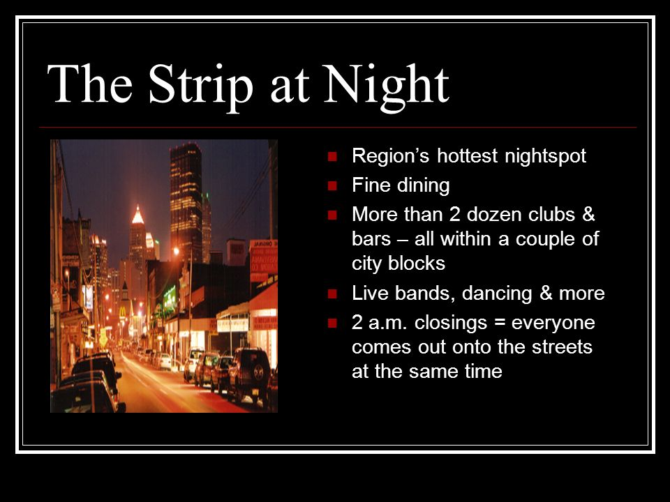 The Strip at Night Region's hottest nightspot Fine dining