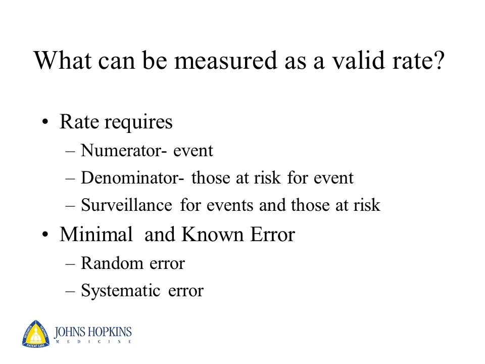 What can be measured as a valid rate