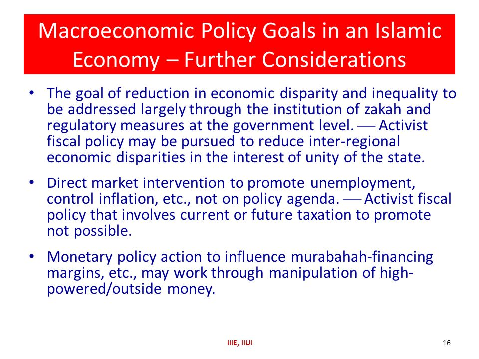 Macroeconomic Policy Goals in an Islamic Economy – Further Considerations