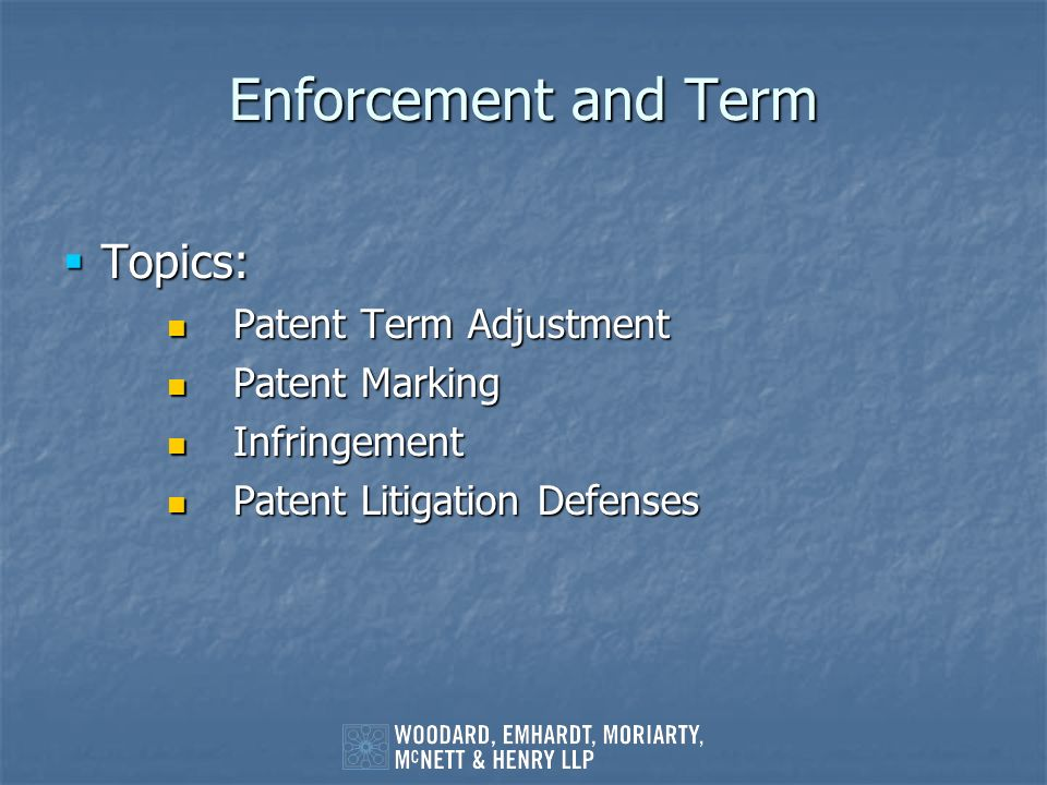 Enforcement and Term Topics: Patent Term Adjustment Patent Marking