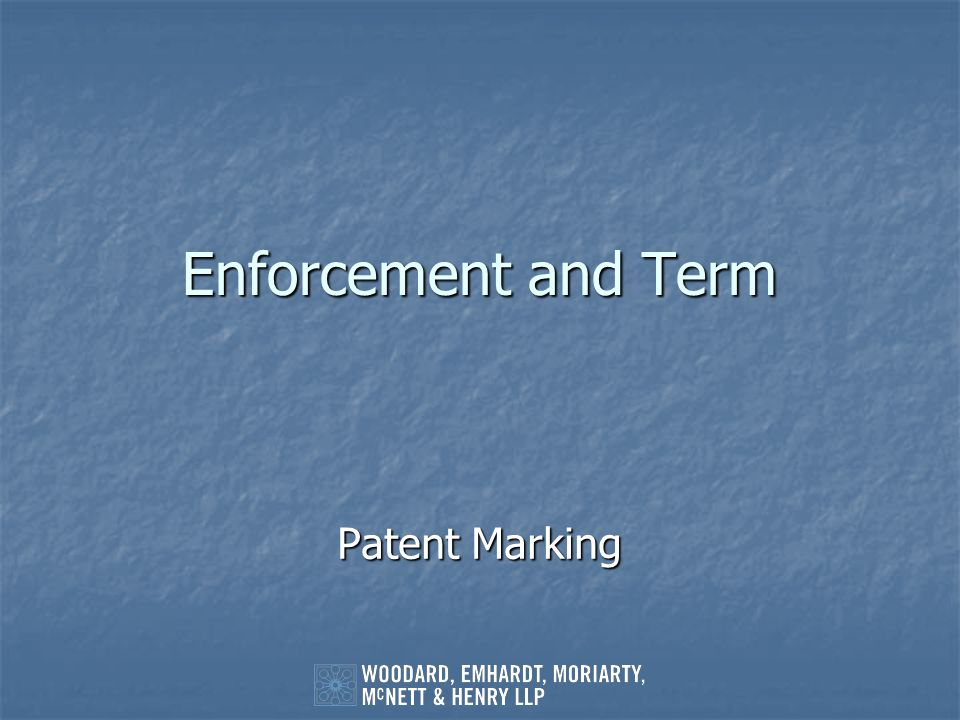 Enforcement and Term Patent Marking