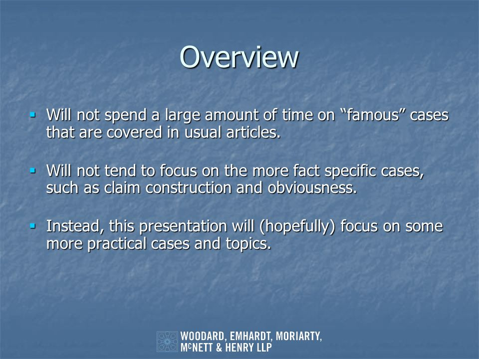 Overview Will not spend a large amount of time on famous cases that are covered in usual articles.
