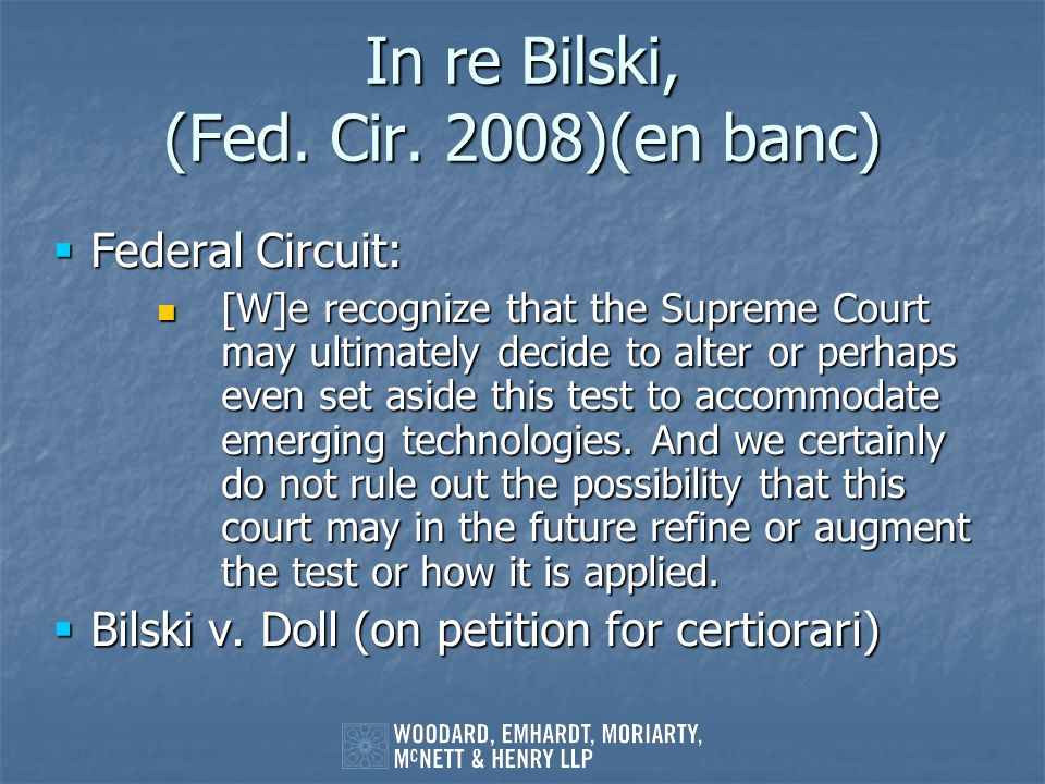 In re Bilski, (Fed. Cir. 2008)(en banc)