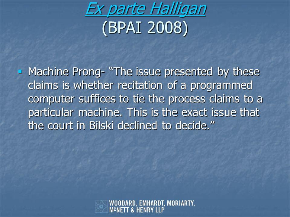 Ex parte Halligan (BPAI 2008)