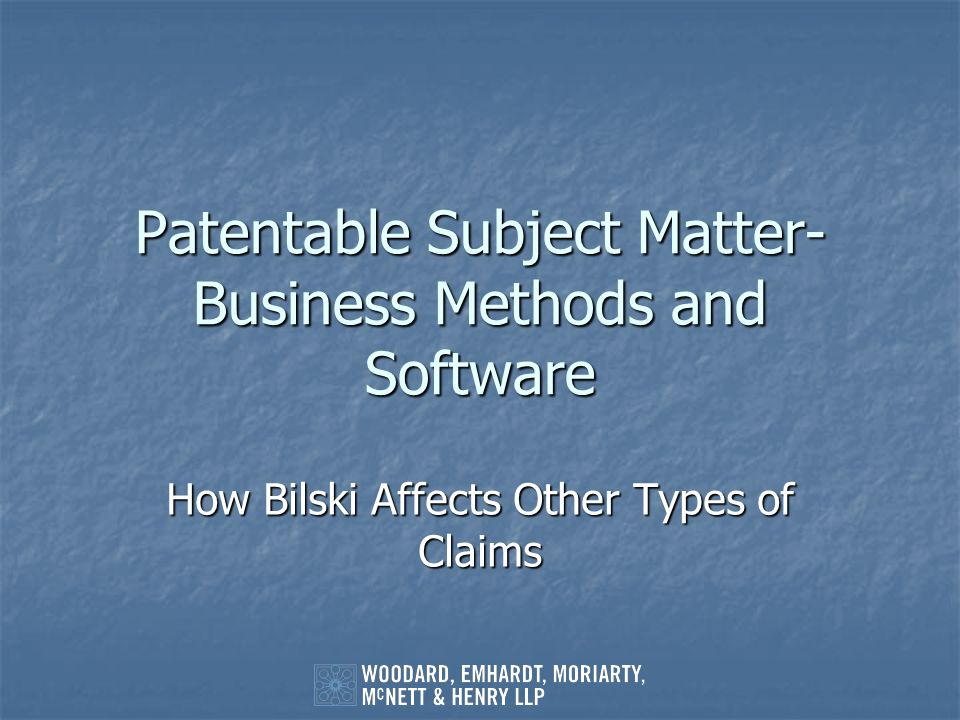 Patentable Subject Matter- Business Methods and Software
