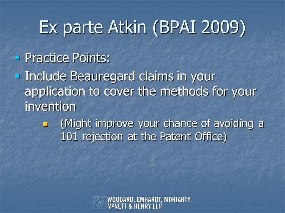Ex parte Atkin (BPAI 2009) Practice Points: