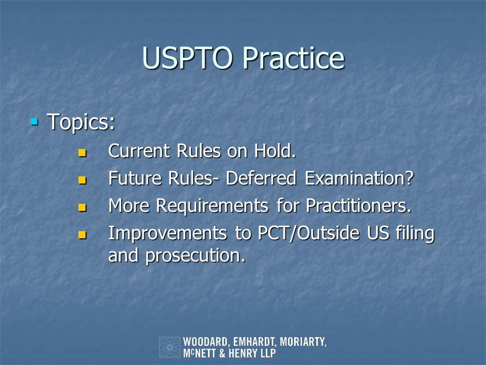 USPTO Practice Topics: Current Rules on Hold.