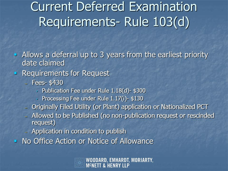 Current Deferred Examination Requirements- Rule 103(d)