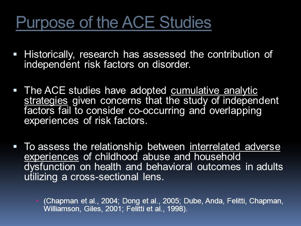 Purpose of the ACE Studies