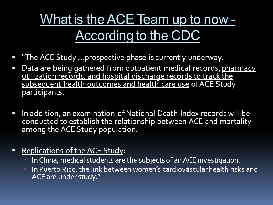 What is the ACE Team up to now - According to the CDC