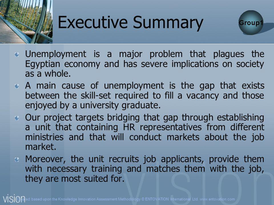 Executive Summary Group1. Unemployment is a major problem that plagues the Egyptian economy and has severe implications on society as a whole.