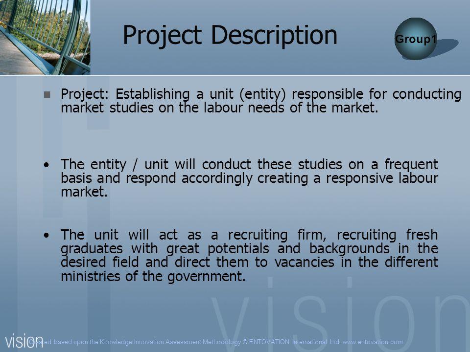 Project Description Group1. Project: Establishing a unit (entity) responsible for conducting market studies on the labour needs of the market.
