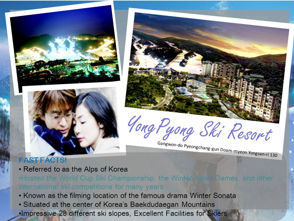 YongPyong Ski Resort FAST FACTS! Referred to as the Alps of Korea