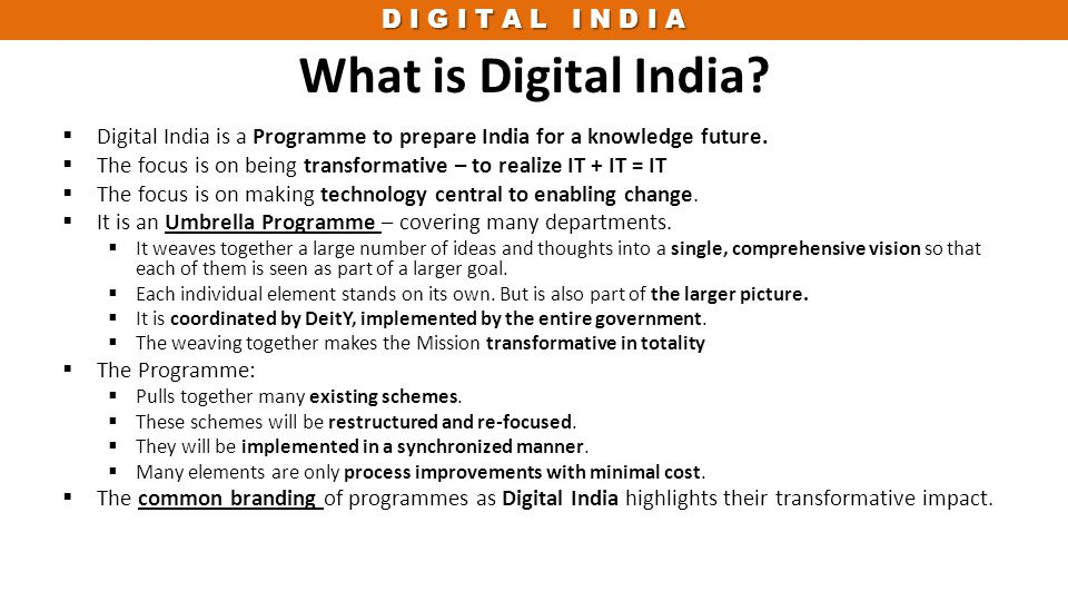What is Digital India Digital India is a Programme to prepare India for a knowledge future.