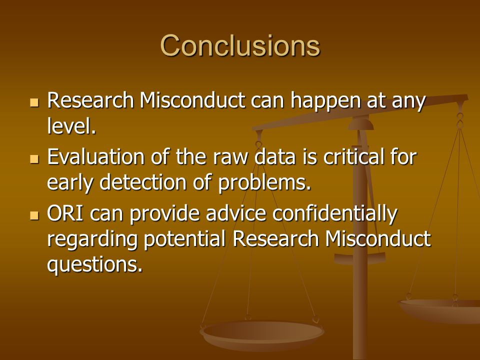 Conclusions Research Misconduct can happen at any level.