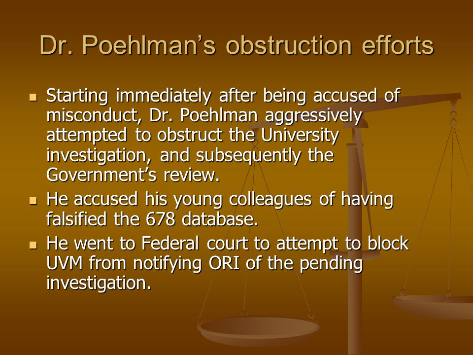 Dr. Poehlman's obstruction efforts
