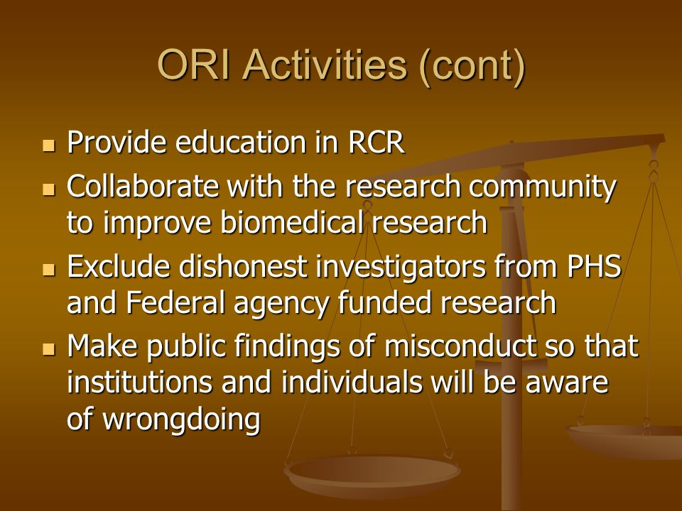 ORI Activities (cont) Provide education in RCR