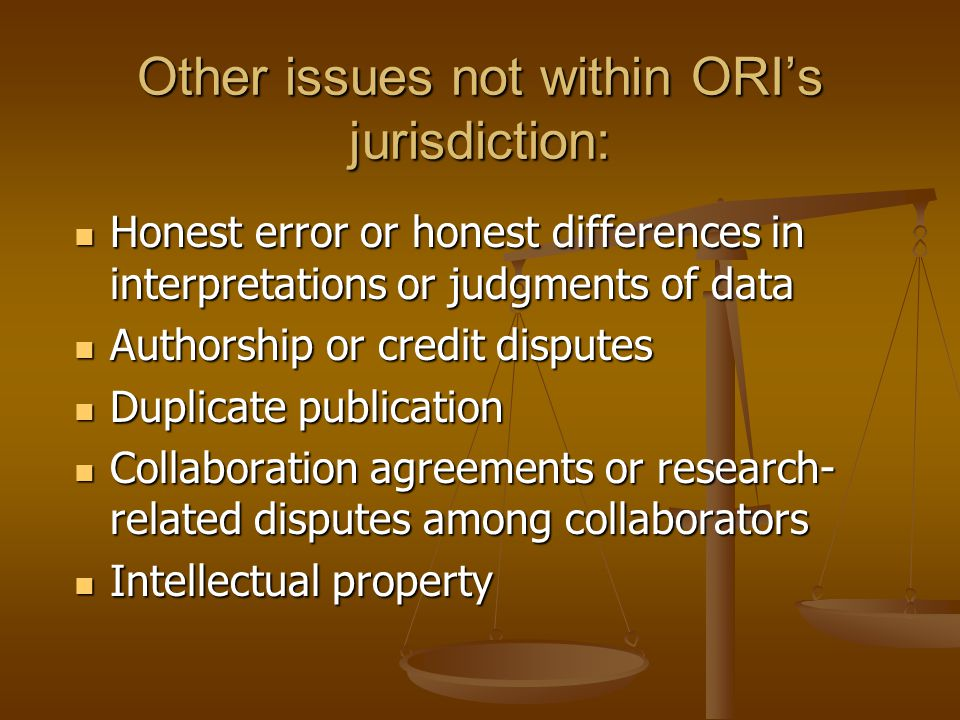 Other issues not within ORI's jurisdiction: