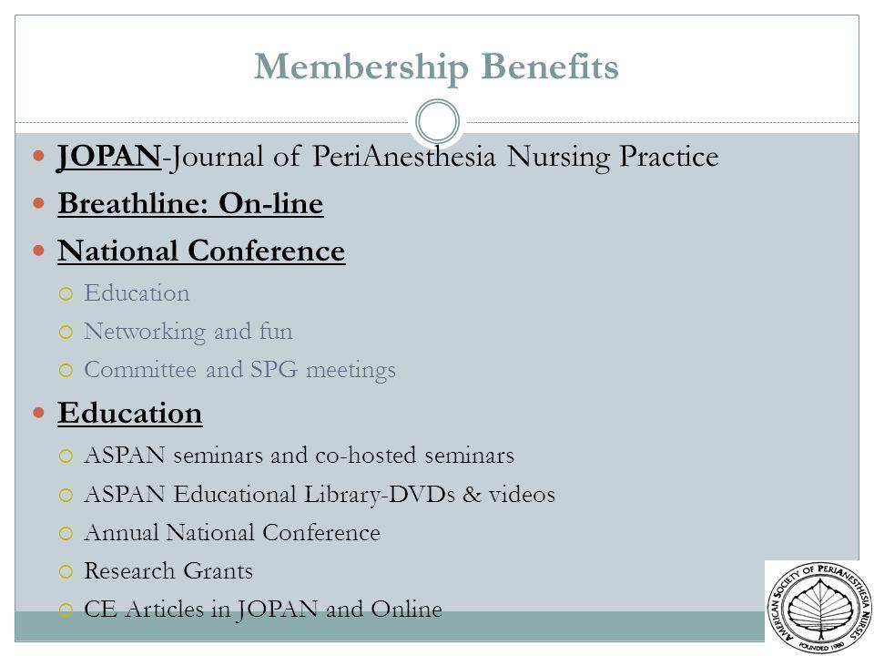Membership Benefits JOPAN-Journal of PeriAnesthesia Nursing Practice
