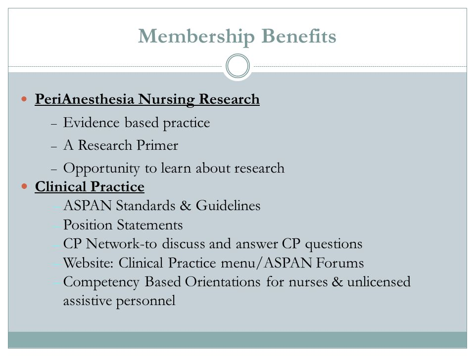 Membership Benefits PeriAnesthesia Nursing Research