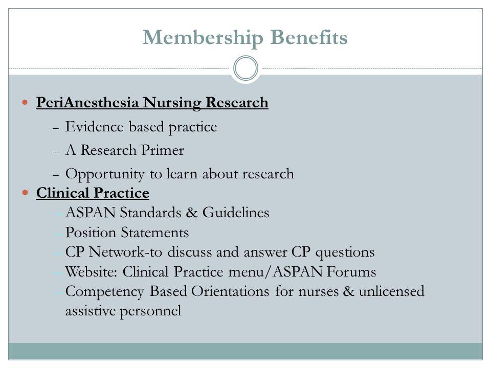 Membership Benefits PeriAnesthesia Nursing Research