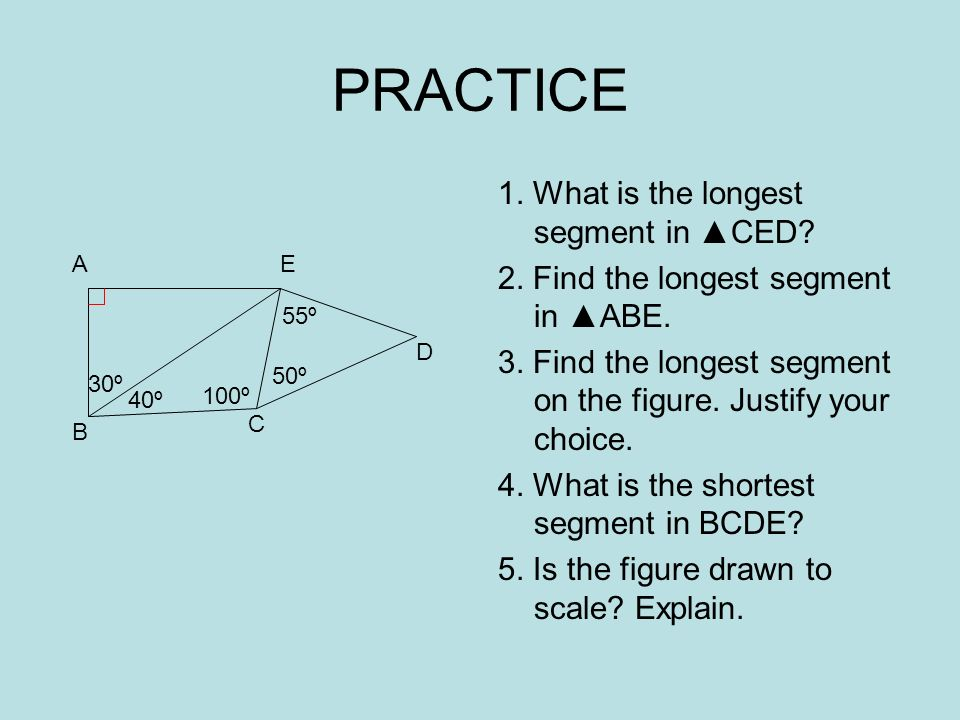 PRACTICE 1. What is the longest segment in ▲CED