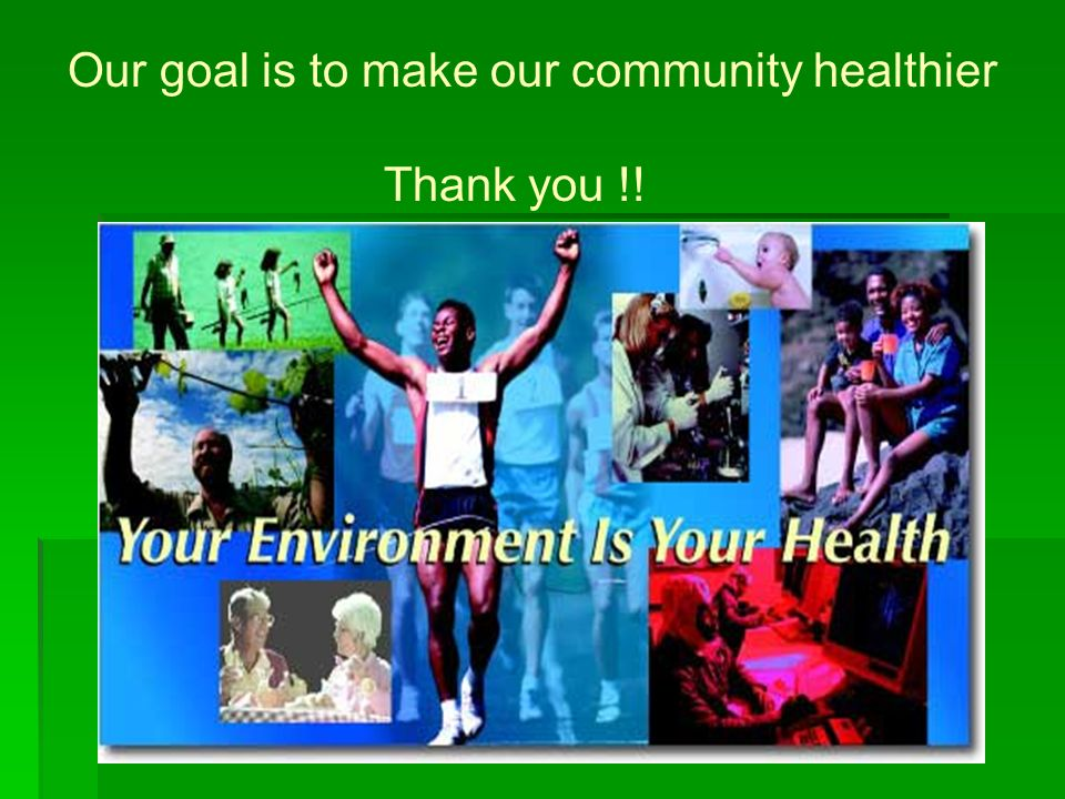 Our goal is to make our community healthier