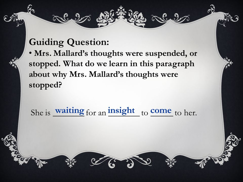Guiding Question: waiting insight come