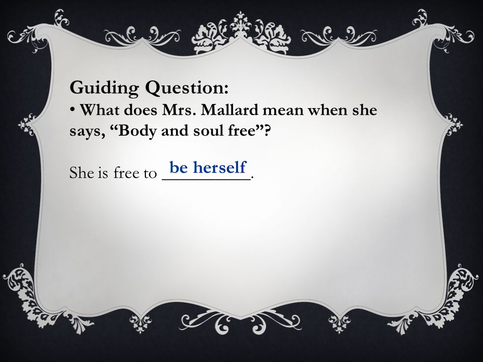Guiding Question: be herself