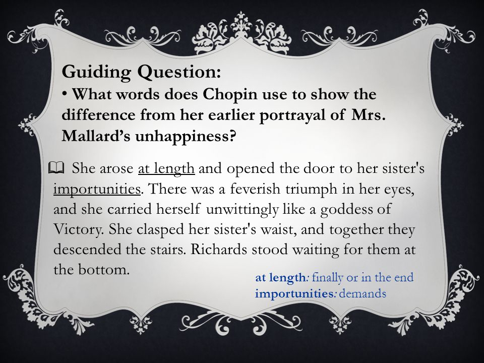 Guiding Question: What words does Chopin use to show the difference from her earlier portrayal of Mrs. Mallard's unhappiness