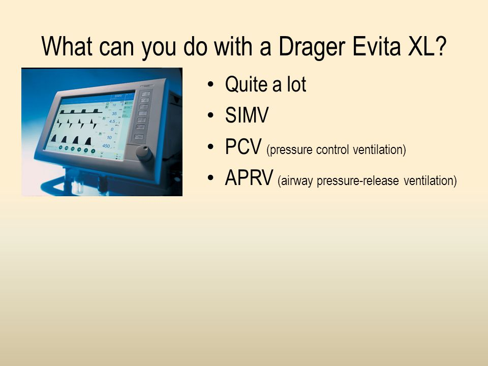 What can you do with a Drager Evita XL