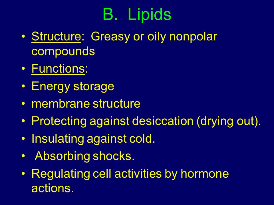 B. Lipids Structure: Greasy or oily nonpolar compounds Functions: