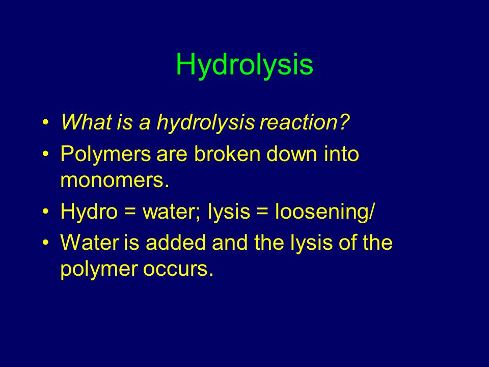 Hydrolysis What is a hydrolysis reaction